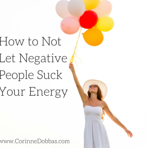 How to Not Let Negative People Suck Your Energy