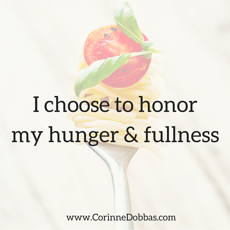 I choose to honor my hunger & fullness: mindful eating 101