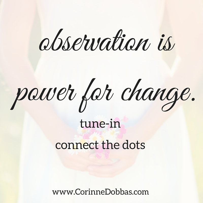 observation is power for changetune inconnect the dots