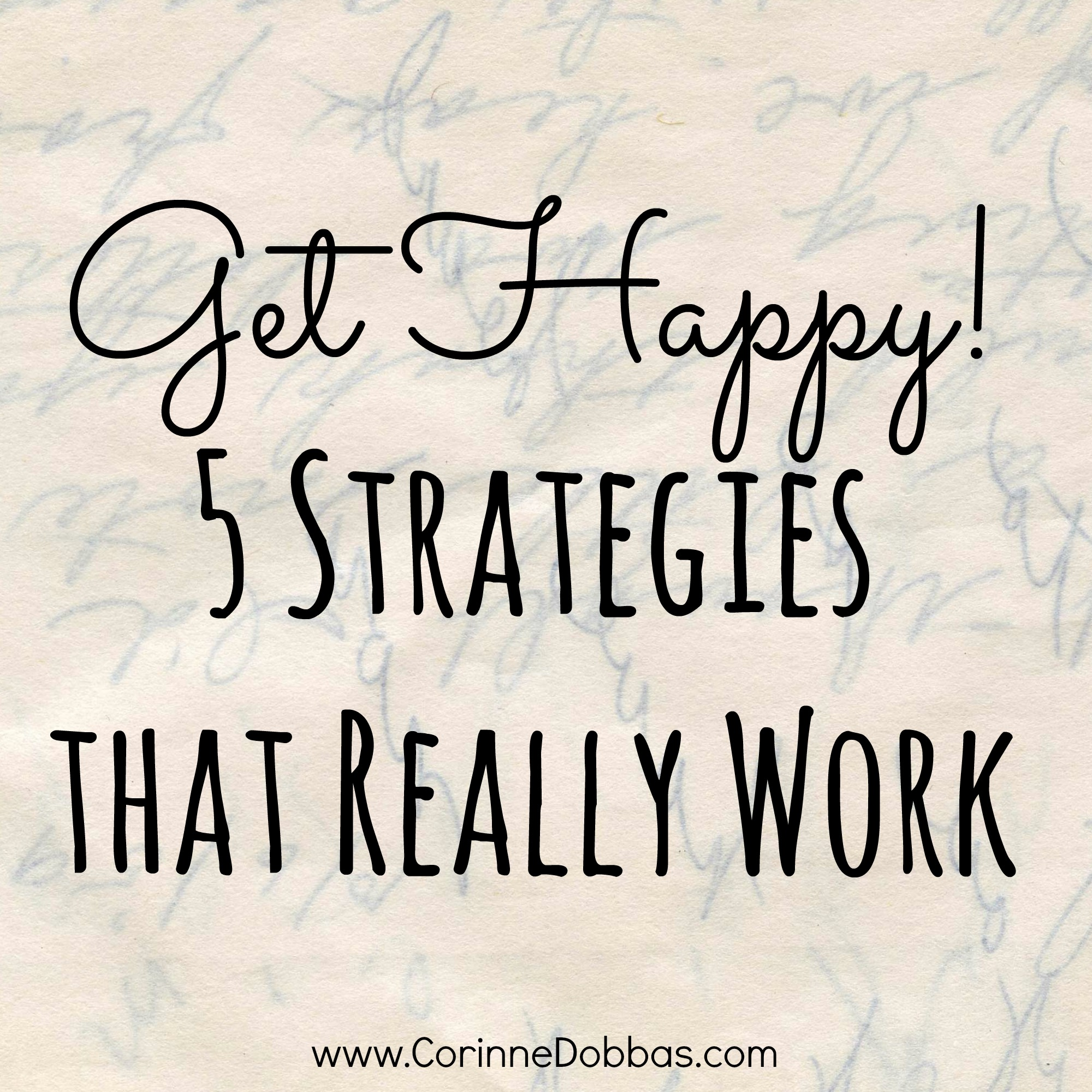 Get happy! 5 strategies that really work