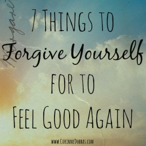 7 Things to Forgive Yourself for to Feel Good Again