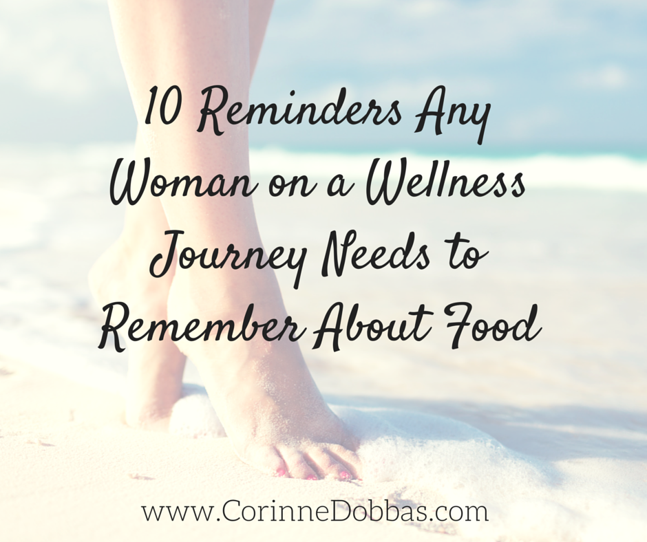 10 Reminders Any Woman on a Wellness Journey Needs to Remember About Food