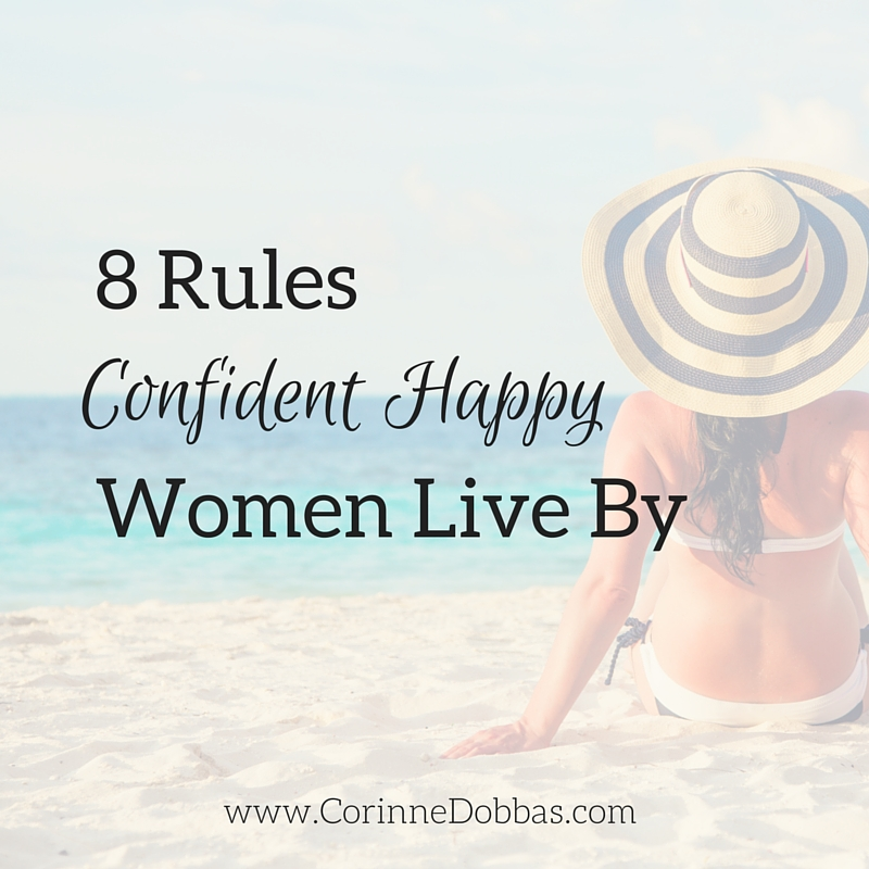 8 Rules Confident Happy Women Live By