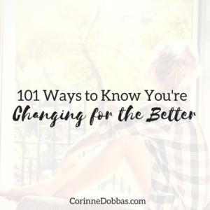 101 Ways to Know You're Changing for the Better