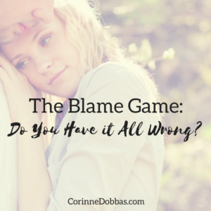 The Blame Game: Do You Have it All Wrong?