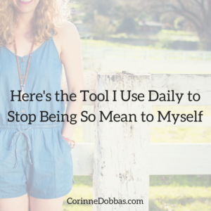 Here's the Tool I Use Daily to Stop Being So Mean to Myself