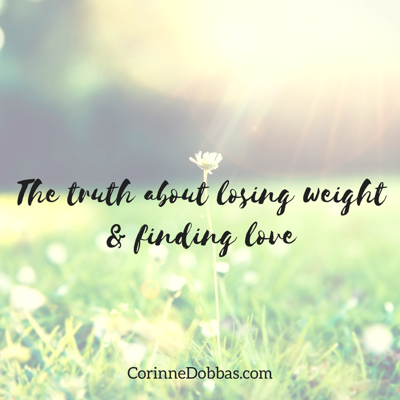 the truth about losing weight and finding love