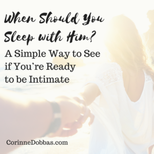When Should You Sleep with Him? A Simple Way to See if You're Ready to be Intimate