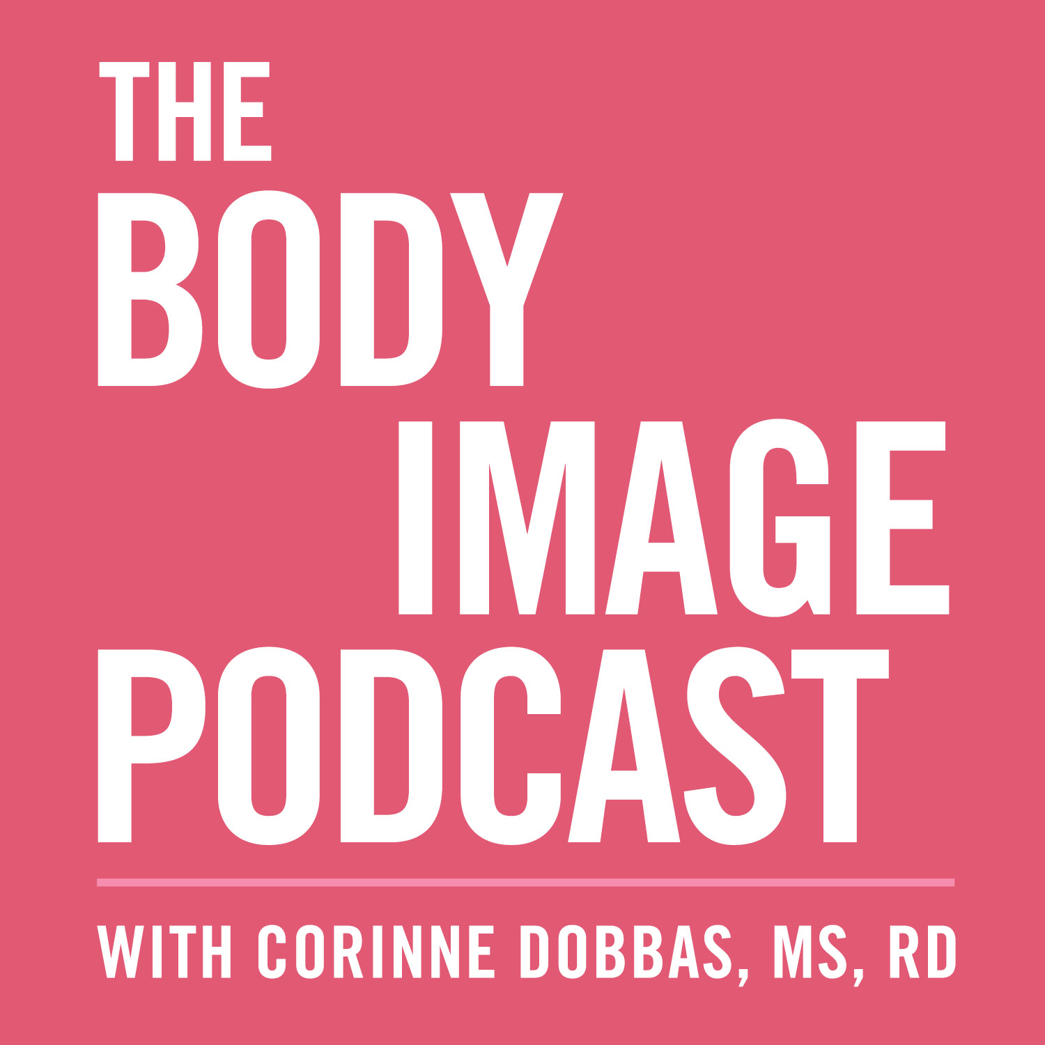 The Body Image Podcast with Corinne Dobbas, MS, RD